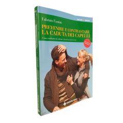 Prevenire e contrastare la caduta dei capelli – di Fabrizio Fantini  [Seconda Edizione]